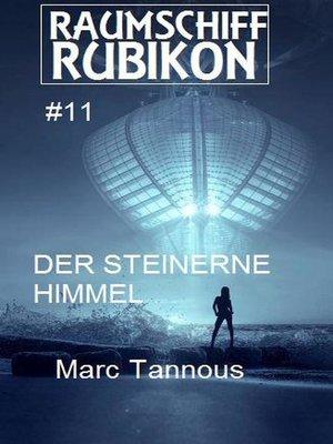 cover image of Raumschiff Rubikon 11 Der steinerne Himmel