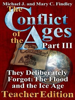 cover image of The Conflict of the Ages Teacher III They Deliberately Forgot the Flood and the Ice Age