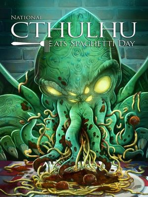 cover image of National Cthulhu Eats Spaghetti Day