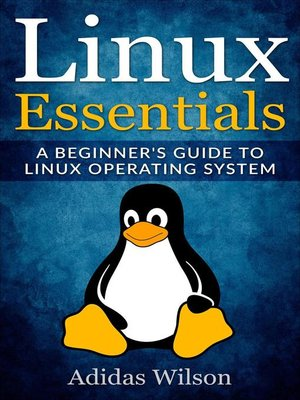 cover image of Linux Essentials--A Beginner's Guide to Linux Operating System