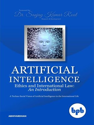 cover image of Artificial Intelligence Ethics and International Law