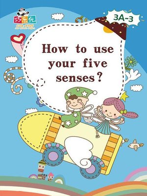 cover image of How to Use Your Five Senses?