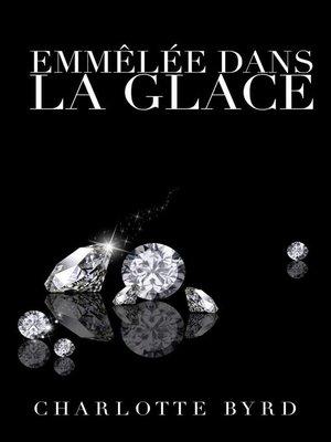 cover image of Emmêlée Dans La Glace, #1