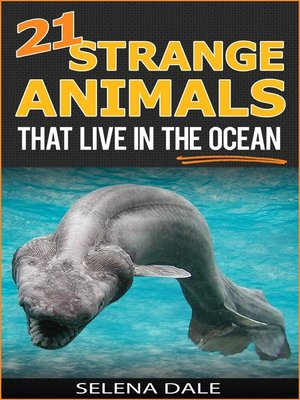 cover image of 21 Strange Animals That Live In the Ocean