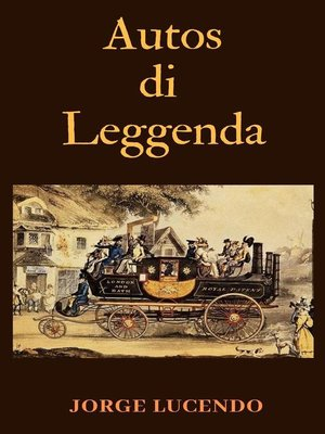 cover image of Autos di Leggenda--116 Le prime auto della storia
