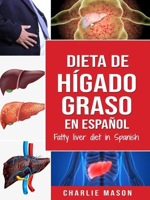 cover image of Dieta de hígado graso en español/Fatty liver diet in Spanish