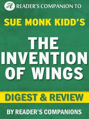 cover image of The  Invention of Wings by Sue Monk Kidd | Digest & Review