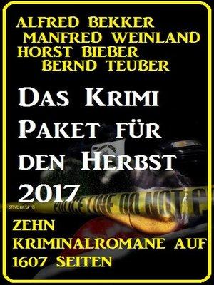 cover image of Das Krimi Paket für den Herbst 2017--Zehn Kriminalromane auf 1607 Seiten