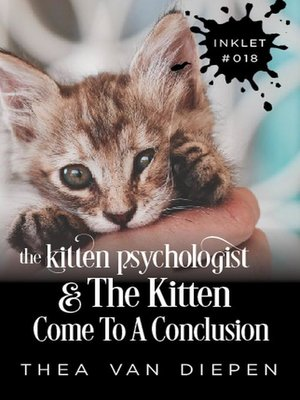 cover image of The Kitten Psychologist and the Kitten Come to a Conclusion