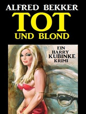 cover image of Harry Kubinke--Tot und blond