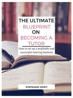cover image of The Ultimate Blueprint on Becoming a Tutor