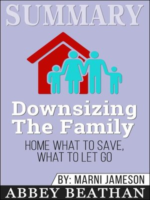 cover image of Summary of Downsizing the Family Home