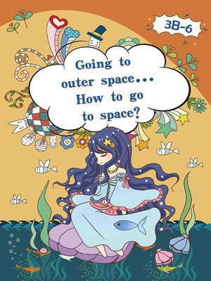 cover image of Going to Outer Space... How to go to  Space?