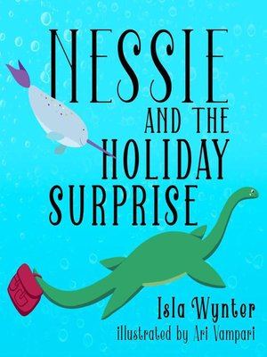 cover image of Nessie and the Holiday Surprise