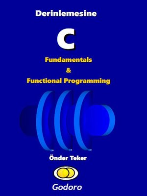 cover image of Derinlemesine C Fundamentals ve Functional Programming
