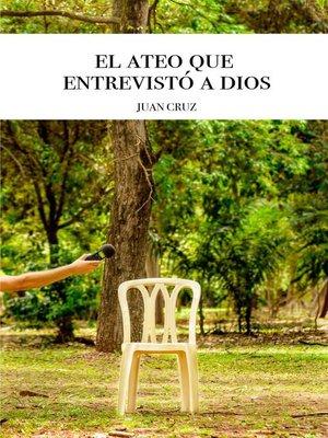 cover image of El Ateo que entrevistó a dios
