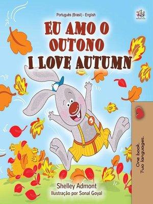 cover image of Eu amo o Outono I Love Autumn