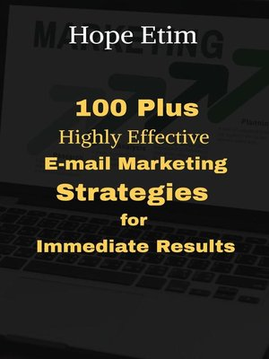 cover image of 100 Plus  Highly Effective E-Mail Marketing Strategies  for  Immediate Results