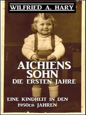 cover image of Aichiens Sohn--Die ersten Jahre