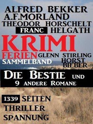 cover image of 1339 Seiten Thriller Spannung--Krimi Ferien Sammelband