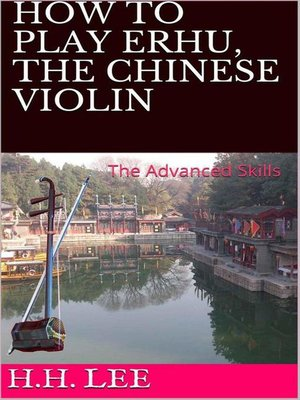 cover image of The Advanced Skills: How to Play Erhu, the Chinese Violin, #2