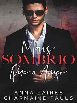cover image of Mais Sombrio que o Amor