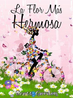 cover image of La Flor Más Hermosa