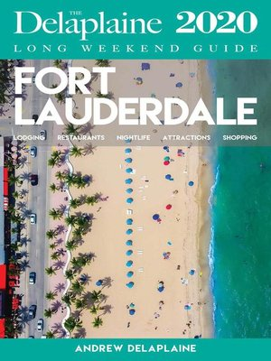 cover image of Fort Lauderdale--The Delaplaine 2020 Long Weekend Guide