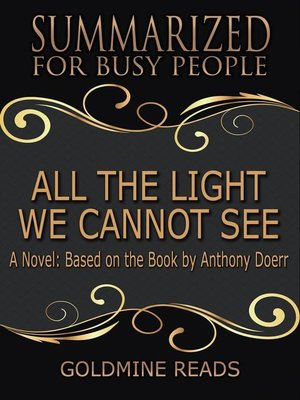 cover image of All the Light We Cannot See--Summarized for Busy People