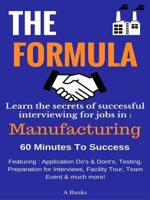 "cover image of ""THE FORMULA"" How to Succeed In a Manufacturing Recruitment Event"