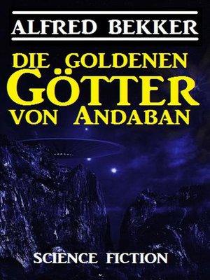 cover image of Die Goldenen Götter von Andaban