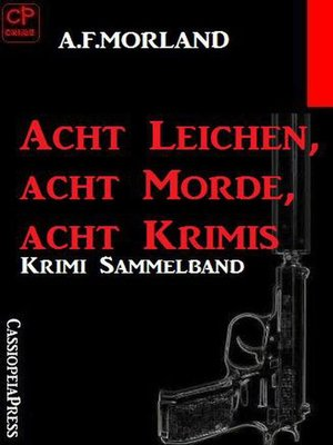 cover image of Acht Leichen, acht Morde, acht Krimis