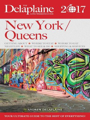 cover image of New York / Queens--The Delaplaine 2017 Long Weekend Guide