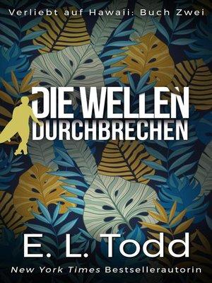 cover image of Die Wellen durchbrechen