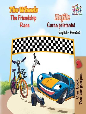 cover image of The Wheels the Friendship Race  Roțile Cursa prieteniei