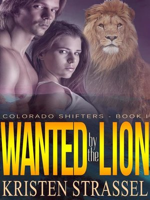cover image of Wanted by the Lion