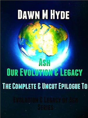 cover image of Ash-Our Evolution & Legacy