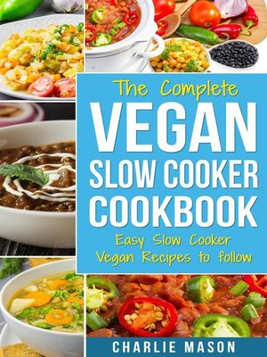 cover image of The Complete Vegan Slow Cooker Cookbook