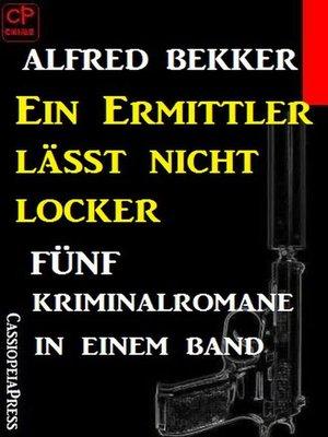 cover image of Ein Ermittler lässt nicht locker