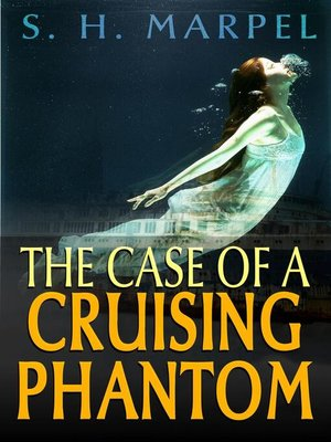 cover image of The Case of a Cruising Phantom