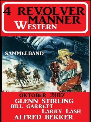 cover image of 4 Revolvermänner Western 2017 Sammelband