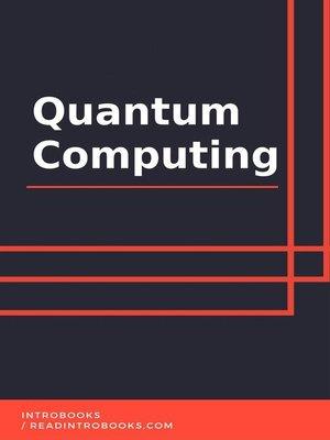 cover image of Quantum Computing