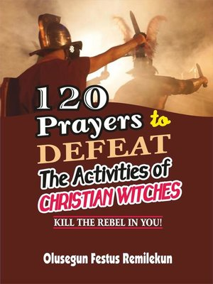 cover image of 120 Prayers to Defeat the Activities of Christian Witches