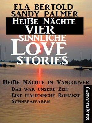 cover image of Heiße Nächte--Vier sinnliche Love Stories