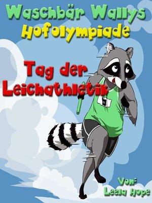 cover image of Waschbär Wallys Hofolympiade Tag der Leichtathletik