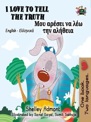 cover image of I Love to Tell the Truth Μου αρέσει να λέω την αλήθεια (Bilingual Greek Books for Kids)