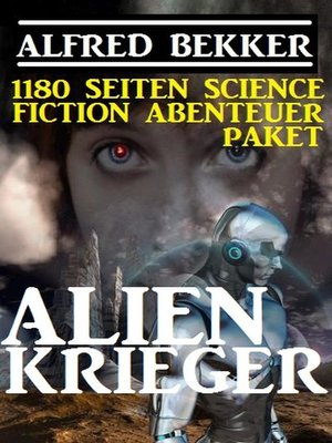 cover image of 1180 Seiten Alfred Bekker Science Fiction Abenteuer Paket