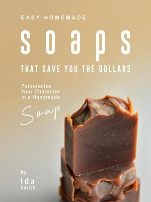 cover image of Easy Homemade Soaps That Save You the Dollars