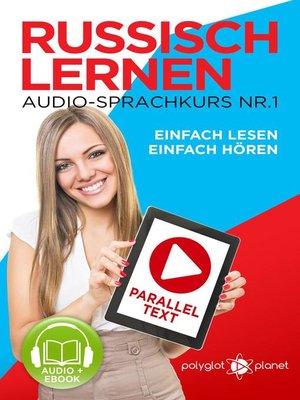 cover image of Russisch Lernen Einfach Lesen | Einfach Hören | Paralleltext Audio-Sprachkurs Nr. 1