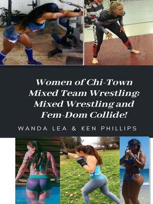 cover image of Women of Chi-Town Mixed Team Wrestling